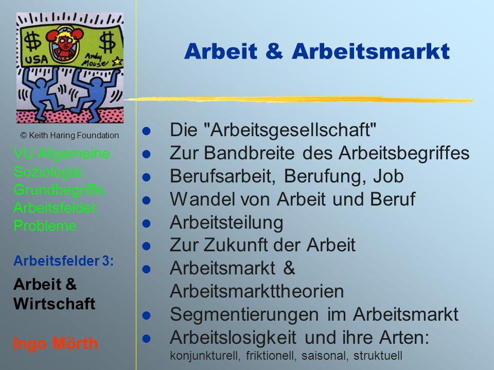 Arbeit & Arbeitsmarkt Die Arbeitsgesellschaft