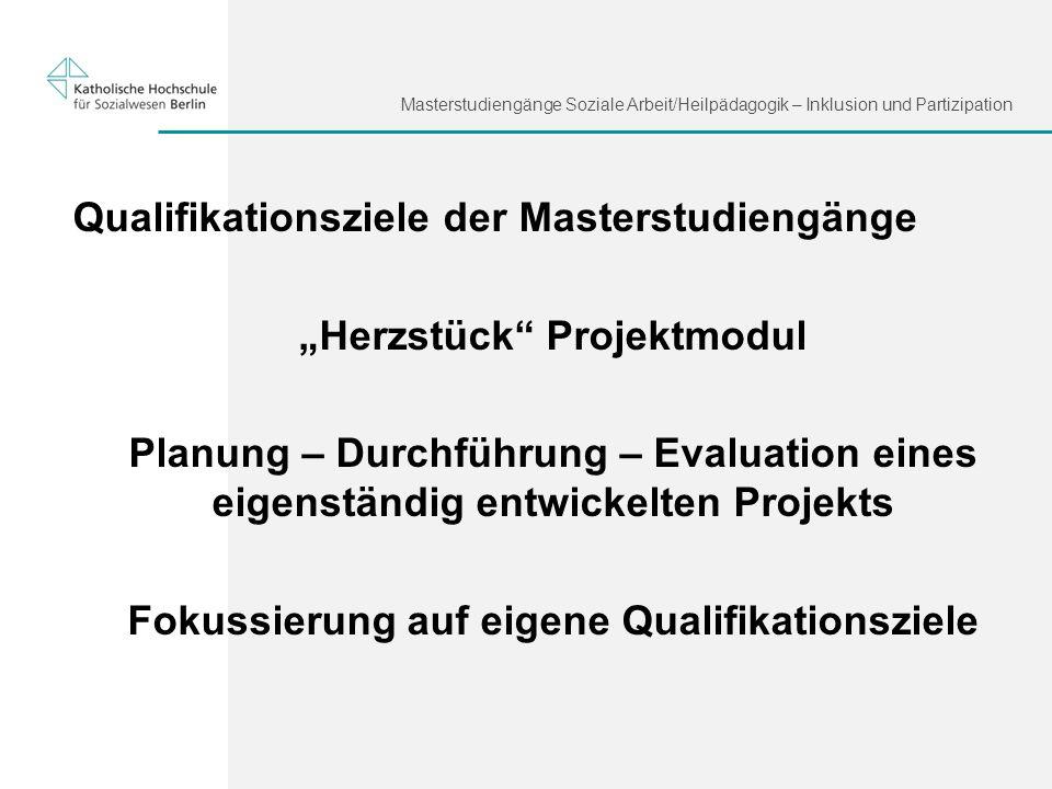 """""""Herzstück Projektmodul Fokussierung auf eigene Qualifikationsziele"""