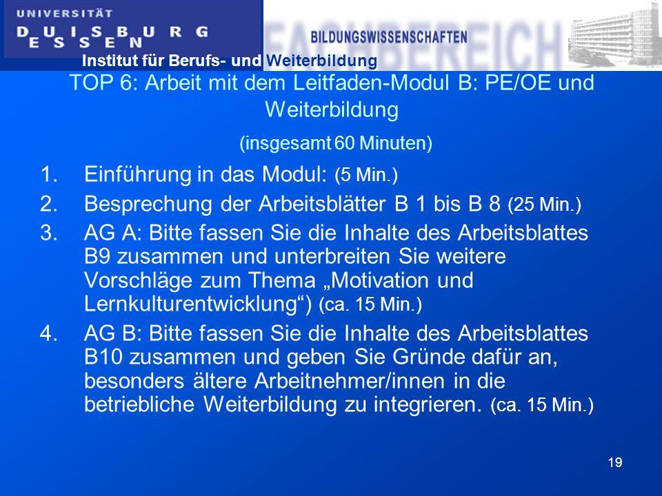 TOP 6: Arbeit mit dem Leitfaden-Modul B: PE/OE und Weiterbildung (insgesamt 60 Minuten)