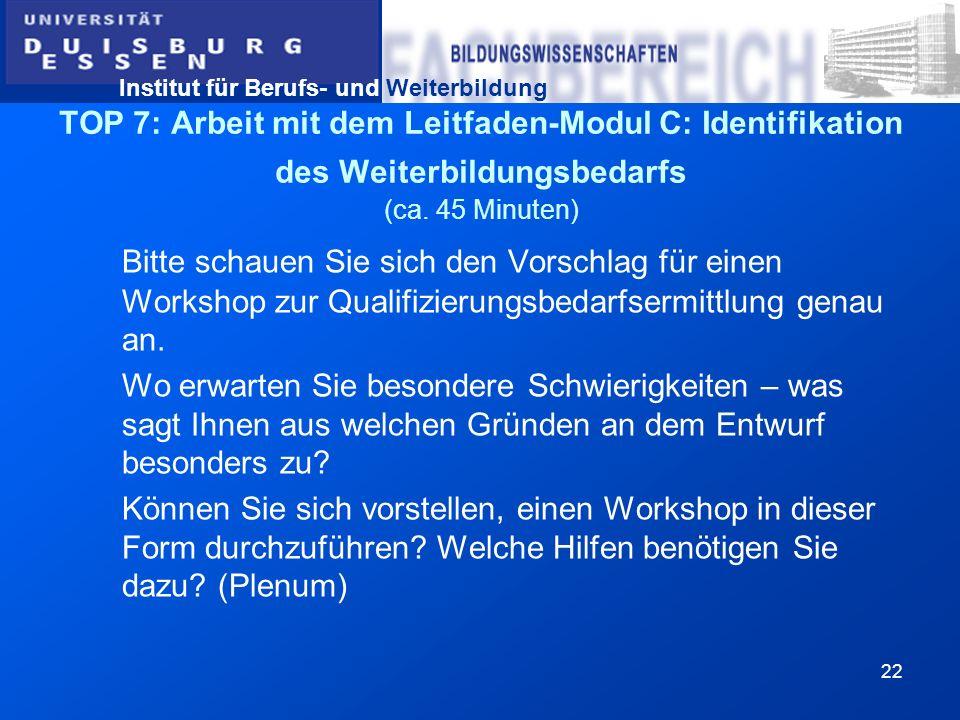 TOP 7: Arbeit mit dem Leitfaden-Modul C: Identifikation des Weiterbildungsbedarfs (ca. 45 Minuten)