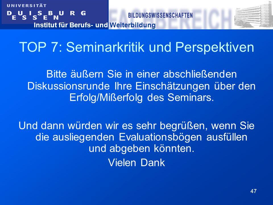 TOP 7: Seminarkritik und Perspektiven