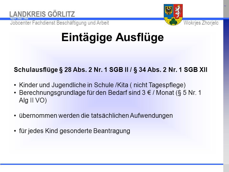 Start Eintägige Ausflüge. Schulausflüge § 28 Abs. 2 Nr. 1 SGB II / § 34 Abs. 2 Nr. 1 SGB XII.