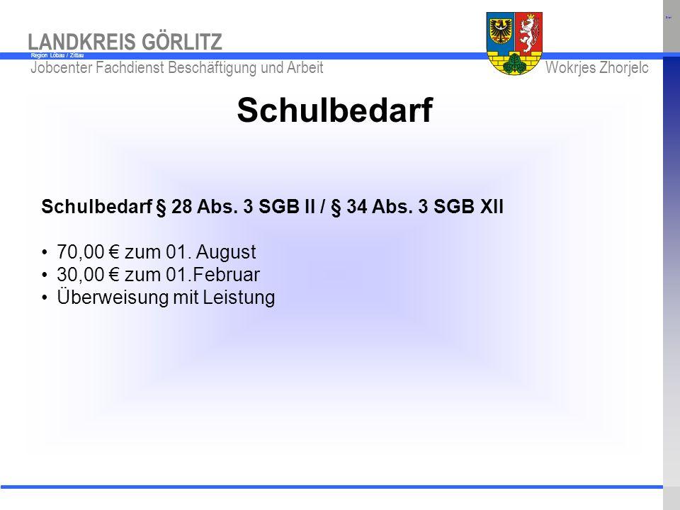 Schulbedarf Schulbedarf § 28 Abs. 3 SGB II / § 34 Abs. 3 SGB XII