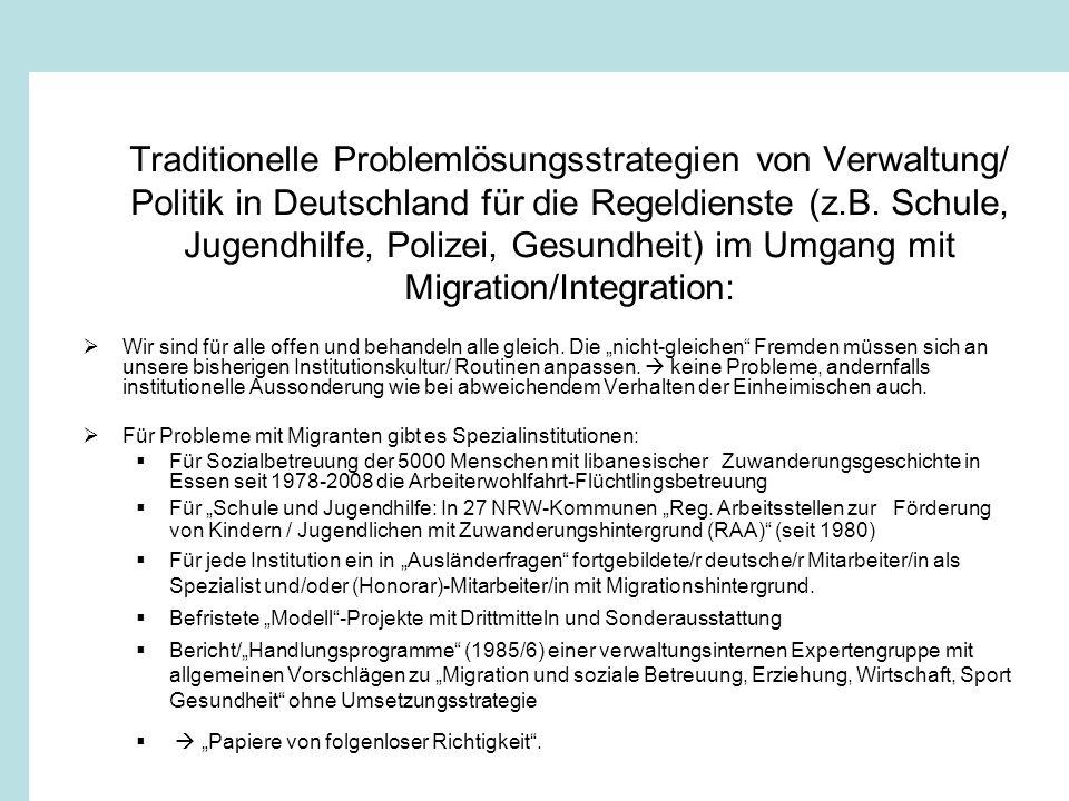Traditionelle Problemlösungsstrategien von Verwaltung/ Politik in Deutschland für die Regeldienste (z.B. Schule, Jugendhilfe, Polizei, Gesundheit) im Umgang mit Migration/Integration: