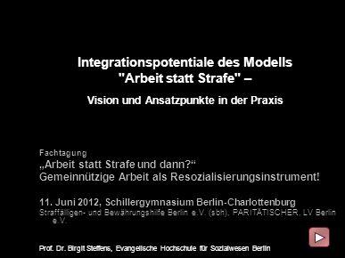 Integrationspotentiale des Modells Arbeit statt Strafe – Vision und Ansatzpunkte in der Praxis
