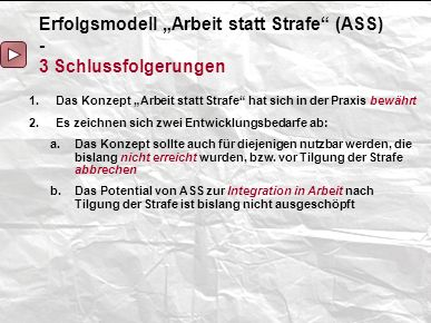 "Erfolgsmodell ""Arbeit statt Strafe (ASS) - 3 Schlussfolgerungen"