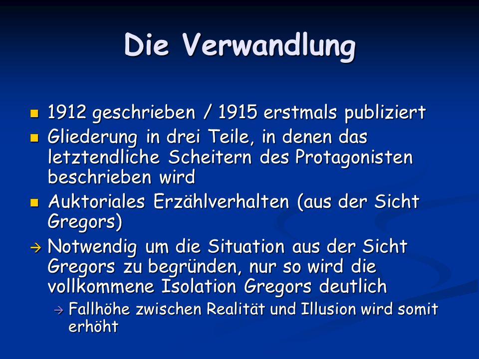 Die Verwandlung 1912 geschrieben / 1915 erstmals publiziert