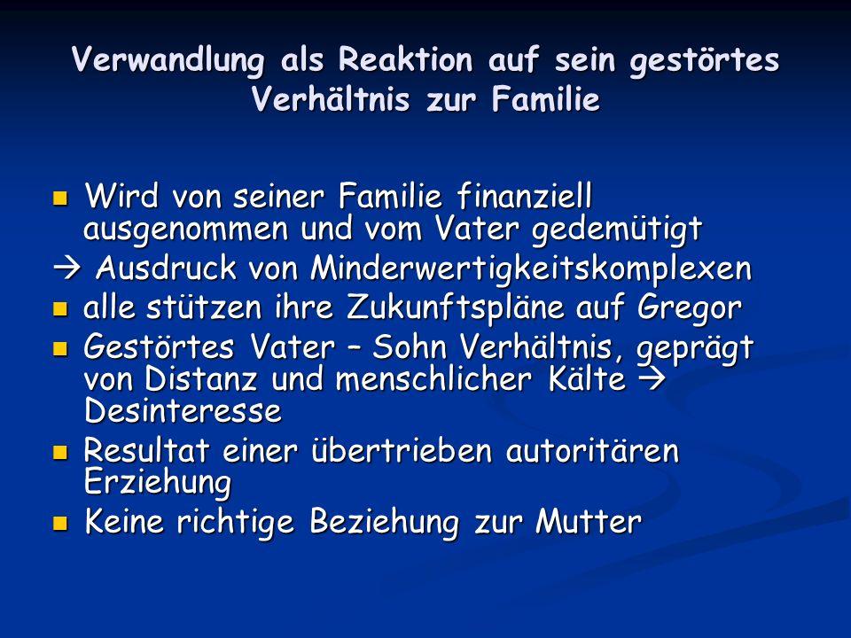 Verwandlung als Reaktion auf sein gestörtes Verhältnis zur Familie