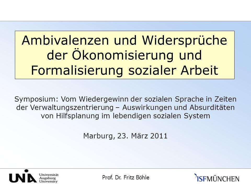 Ambivalenzen und Widersprüche der Ökonomisierung und Formalisierung sozialer Arbeit