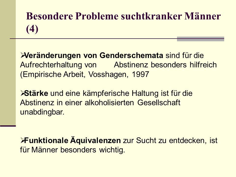 Besondere Probleme suchtkranker Männer (4)