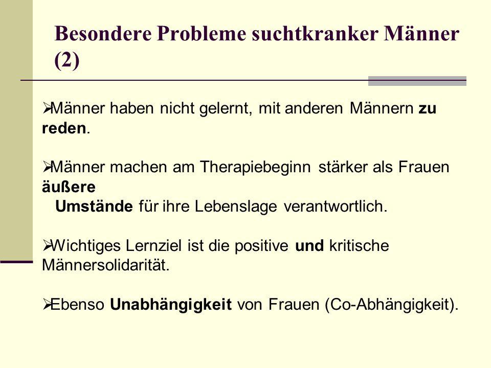 Besondere Probleme suchtkranker Männer (2)