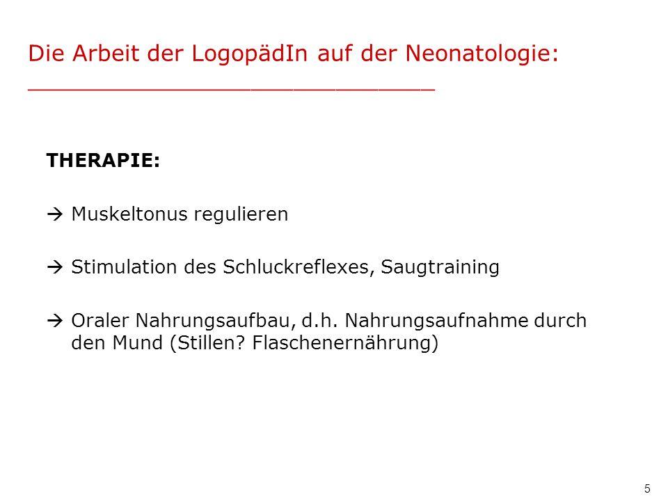 Die Arbeit der LogopädIn auf der Neonatologie: _____________________________