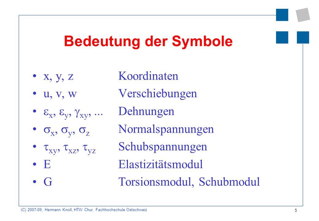 Bedeutung der Symbole x, y, z Koordinaten u, v, w Verschiebungen