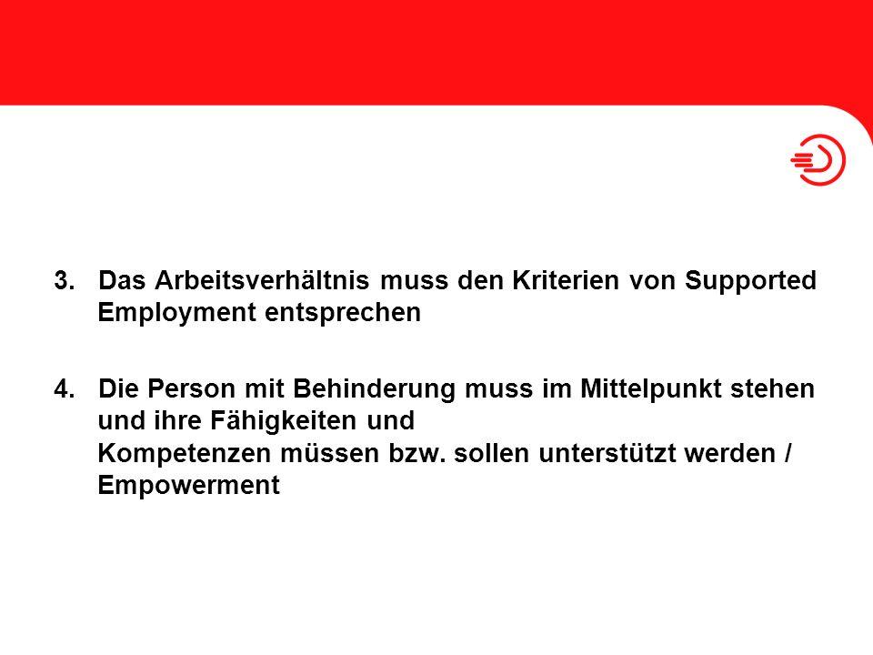 3. Das Arbeitsverhältnis muss den Kriterien von Supported Employment entsprechen