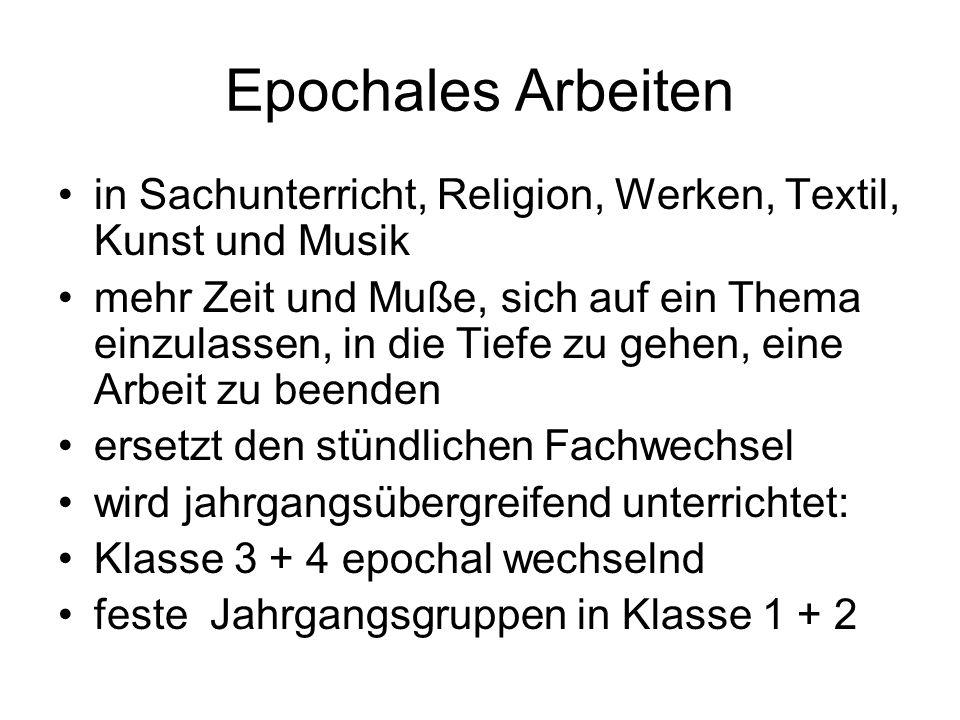 Epochales Arbeiten in Sachunterricht, Religion, Werken, Textil, Kunst und Musik.