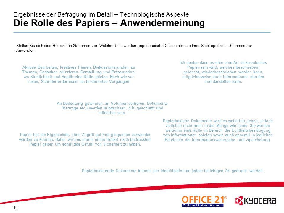 Ergebnisse der Befragung im Detail – Technologische Aspekte Die Rolle des Papiers – Anwendermeinung