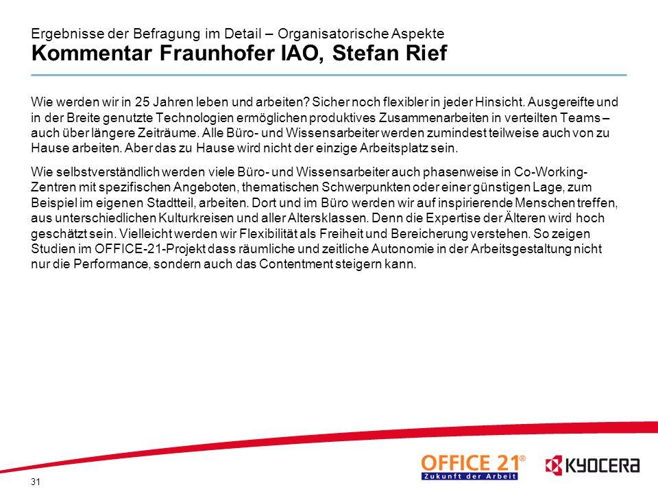 Ergebnisse der Befragung im Detail – Organisatorische Aspekte Kommentar Fraunhofer IAO, Stefan Rief