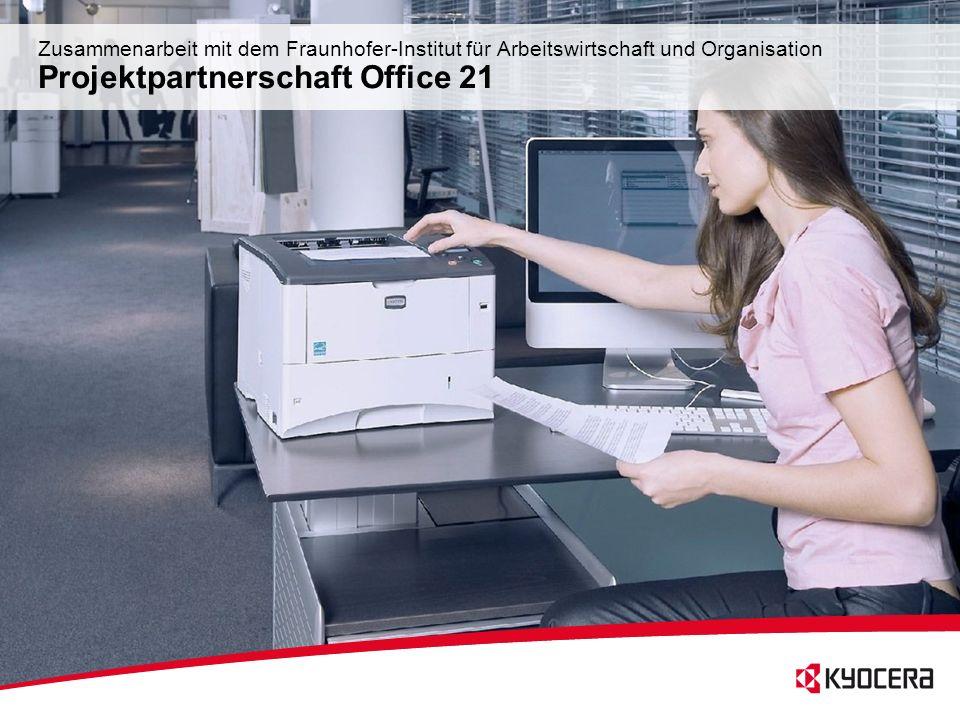 Zusammenarbeit mit dem Fraunhofer-Institut für Arbeitswirtschaft und Organisation Projektpartnerschaft Office 21