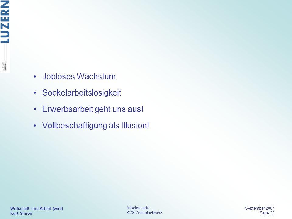 Sockelarbeitslosigkeit Erwerbsarbeit geht uns aus!