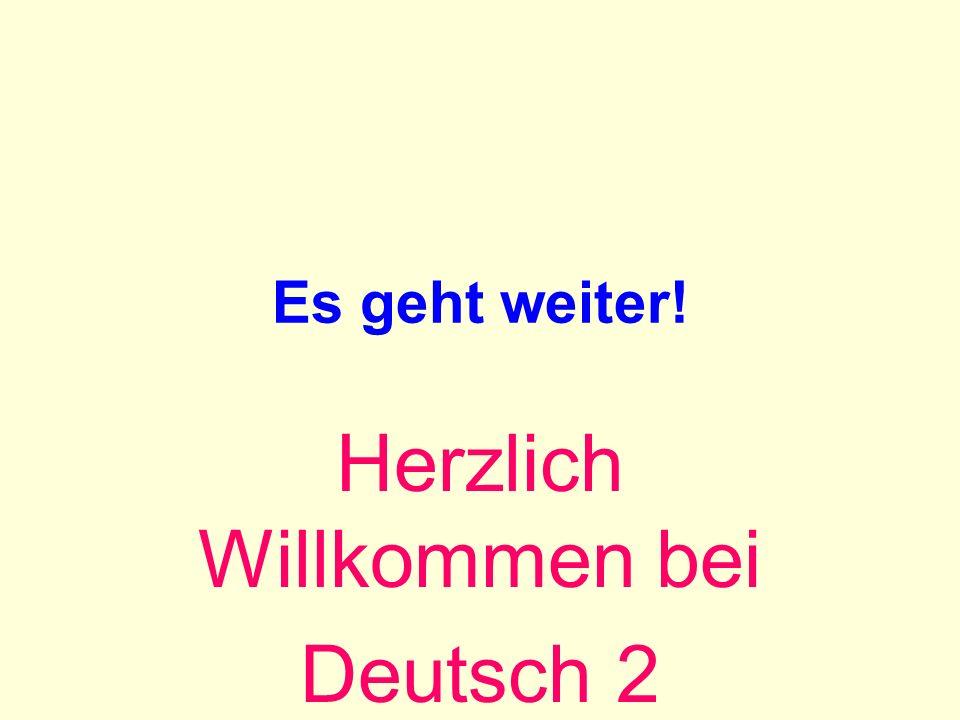 Herzlich Willkommen bei Deutsch 2