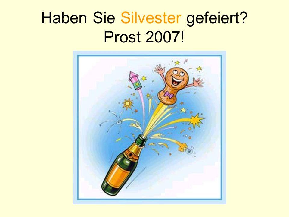 Haben Sie Silvester gefeiert Prost 2007!