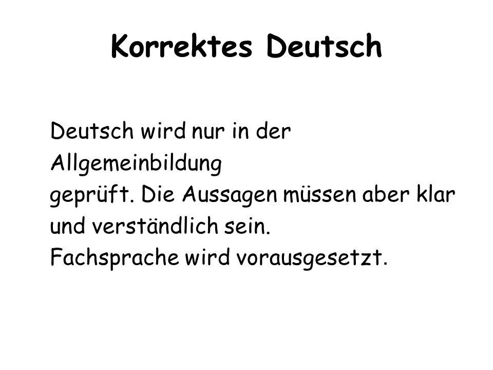 Korrektes Deutsch Deutsch wird nur in der Allgemeinbildung