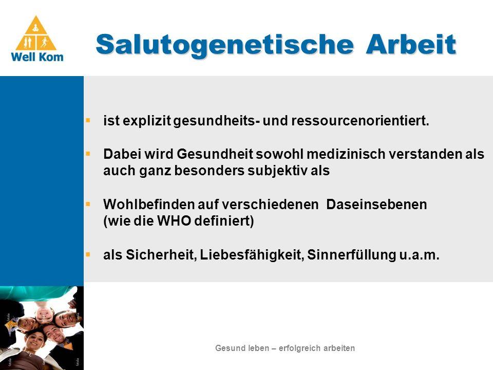 Salutogenetische Arbeit