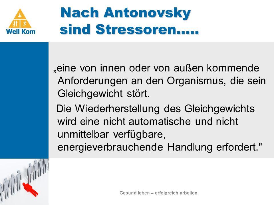 Nach Antonovsky sind Stressoren…..