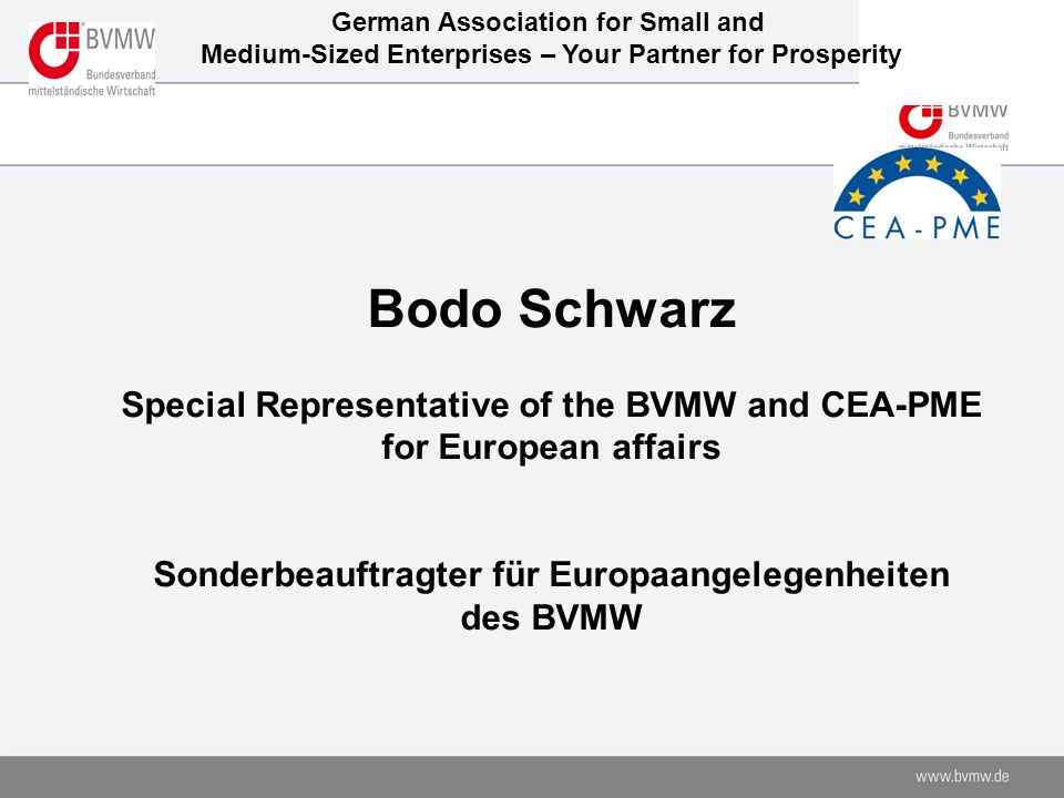 Bodo Schwarz Special Representative of the BVMW and CEA-PME