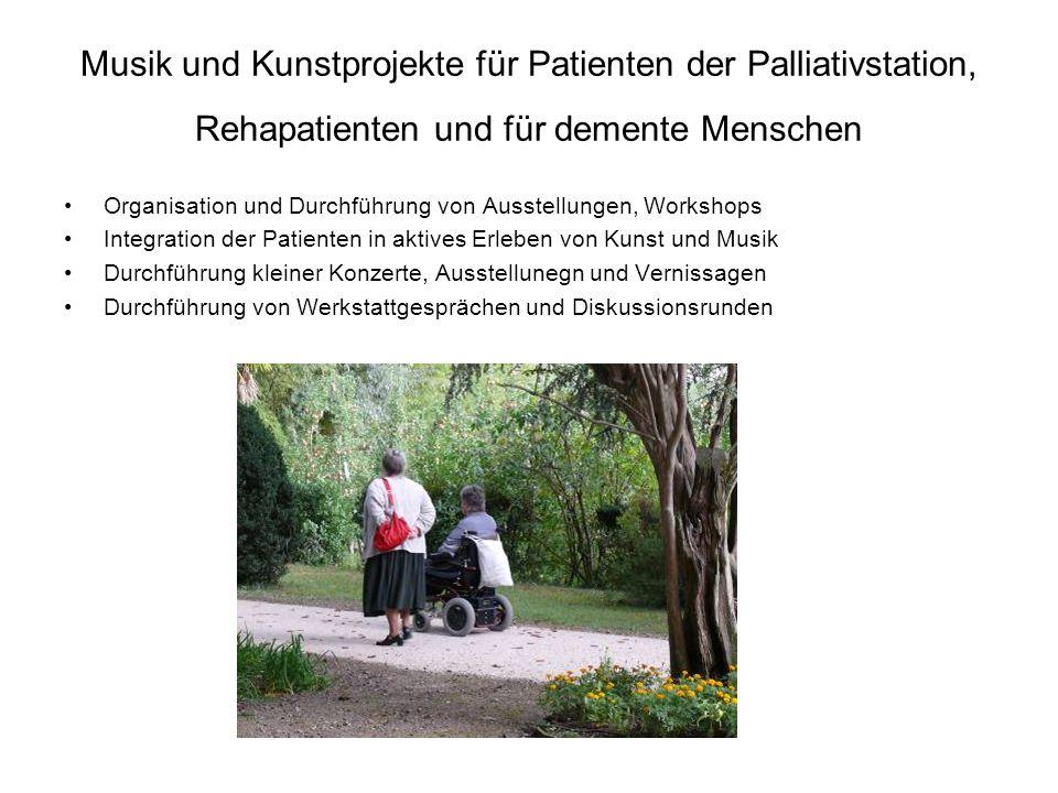 Musik und Kunstprojekte für Patienten der Palliativstation, Rehapatienten und für demente Menschen