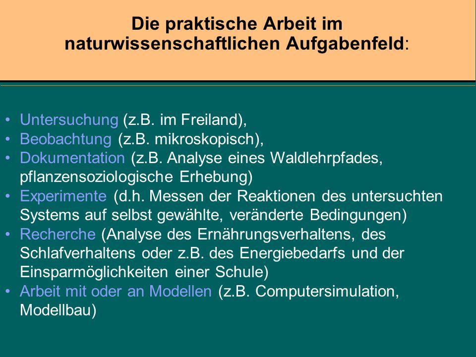 Die praktische Arbeit im naturwissenschaftlichen Aufgabenfeld:
