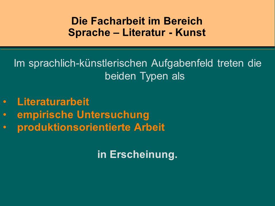 Die Facharbeit im Bereich Sprache – Literatur - Kunst