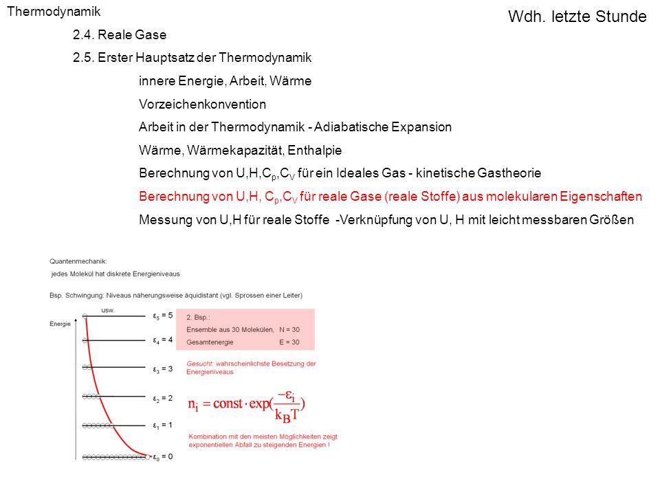 Wdh. letzte Stunde Thermodynamik 2.4. Reale Gase