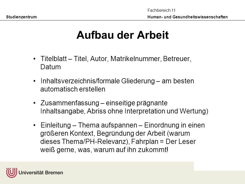 Aufbau der Arbeit Titelblatt – Titel, Autor, Matrikelnummer, Betreuer, Datum.