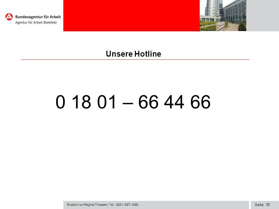 Unsere Hotline 0 18 01 – 66 44 66 Erstellt von Regina Thiessen, Tel.: 0521 / 587-1590