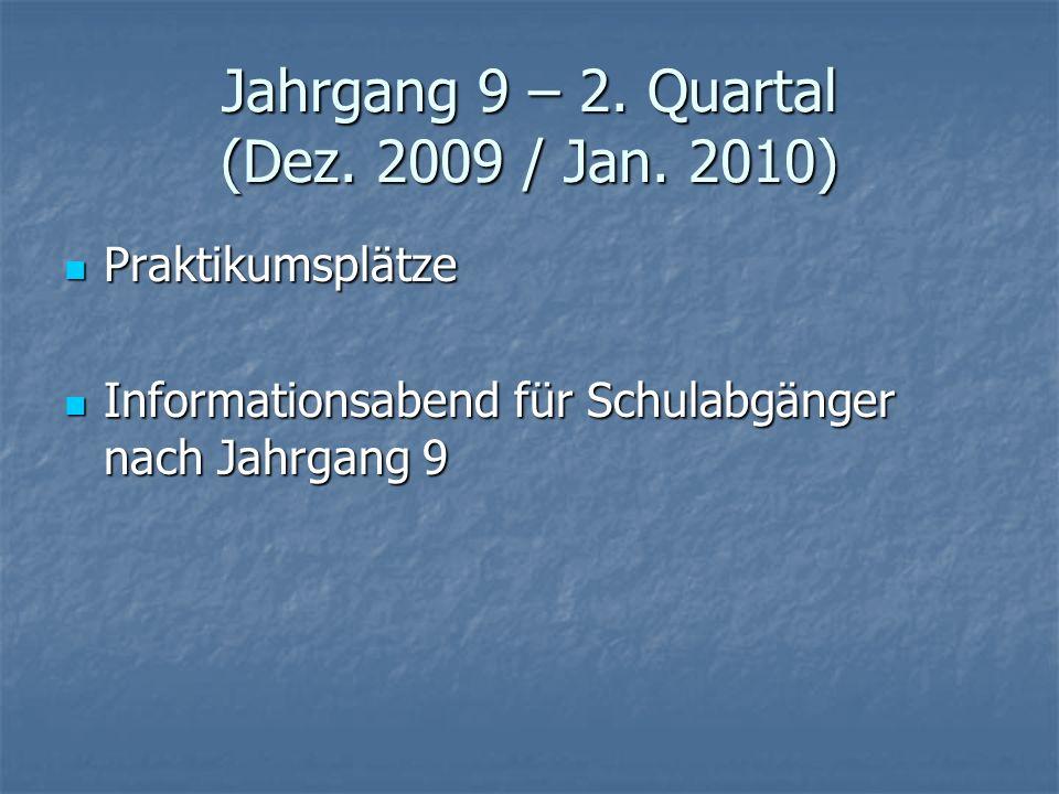 Jahrgang 9 – 2. Quartal (Dez. 2009 / Jan. 2010)