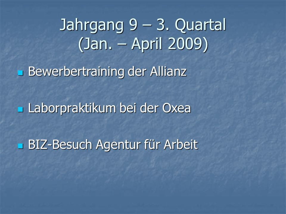 Jahrgang 9 – 3. Quartal (Jan. – April 2009)