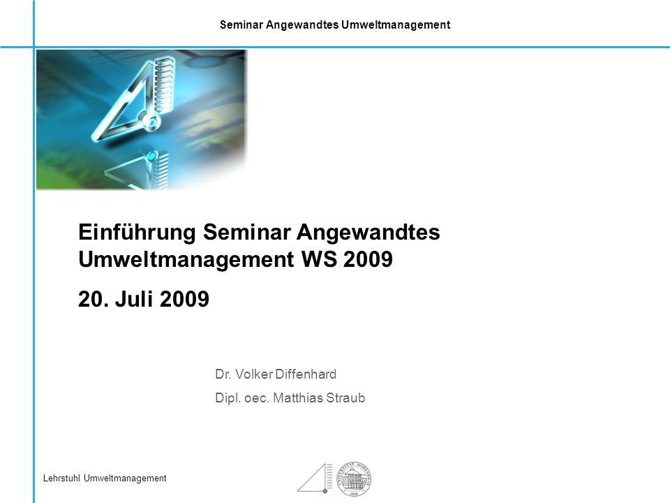 Einführung Seminar Angewandtes Umweltmanagement WS 2009 20. Juli 2009