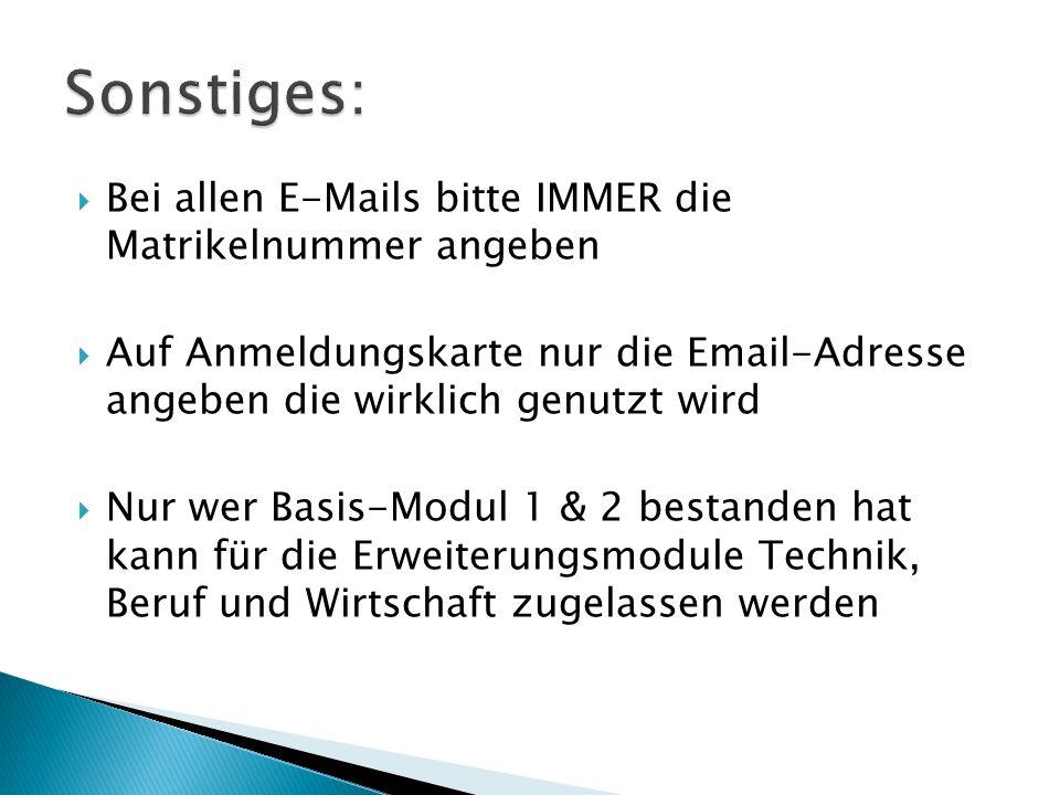 Sonstiges: Bei allen E-Mails bitte IMMER die Matrikelnummer angeben