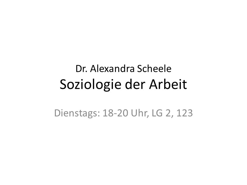 Dr. Alexandra Scheele Soziologie der Arbeit