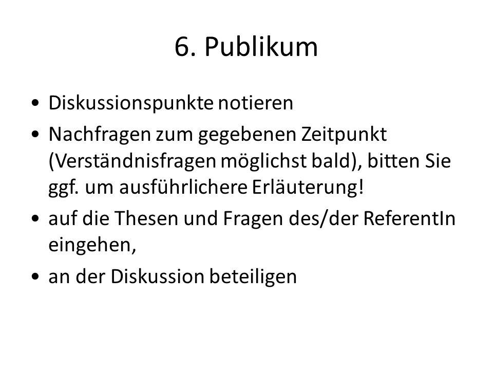 6. Publikum Diskussionspunkte notieren