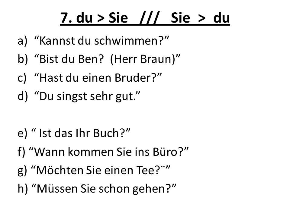 7. du > Sie /// Sie > du