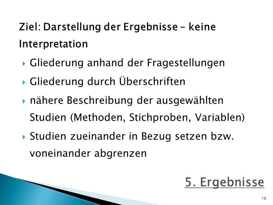5. Ergebnisse Ziel: Darstellung der Ergebnisse – keine Interpretation