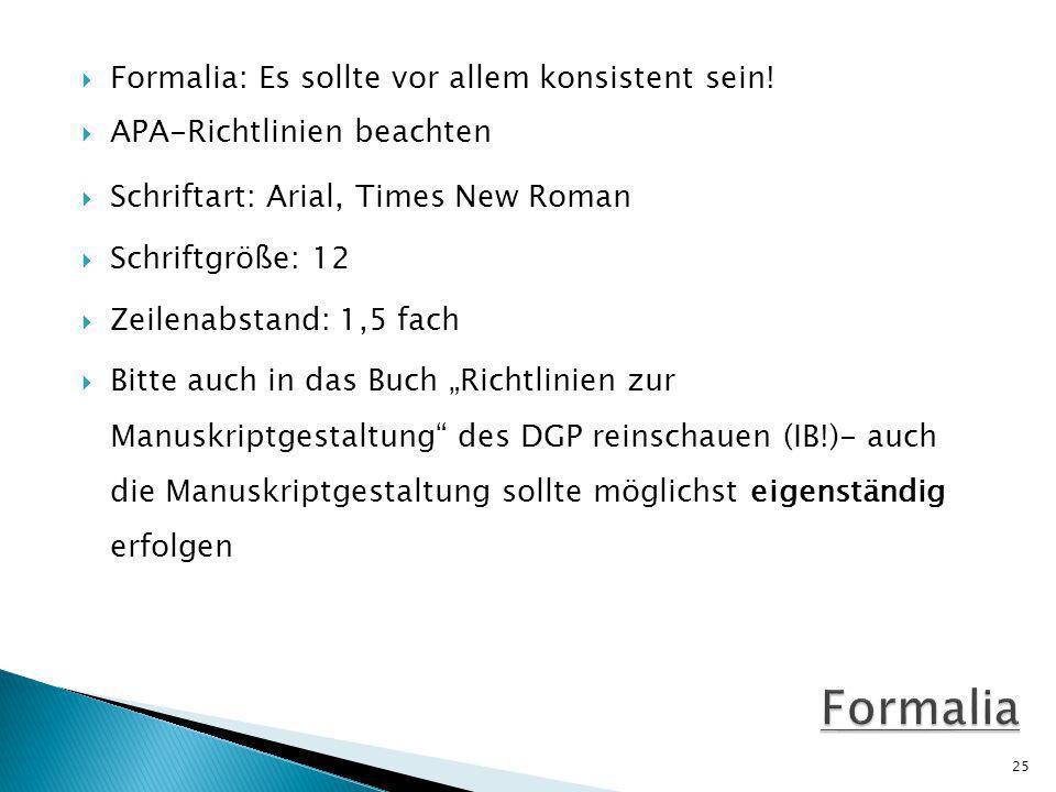 Formalia Formalia: Es sollte vor allem konsistent sein!