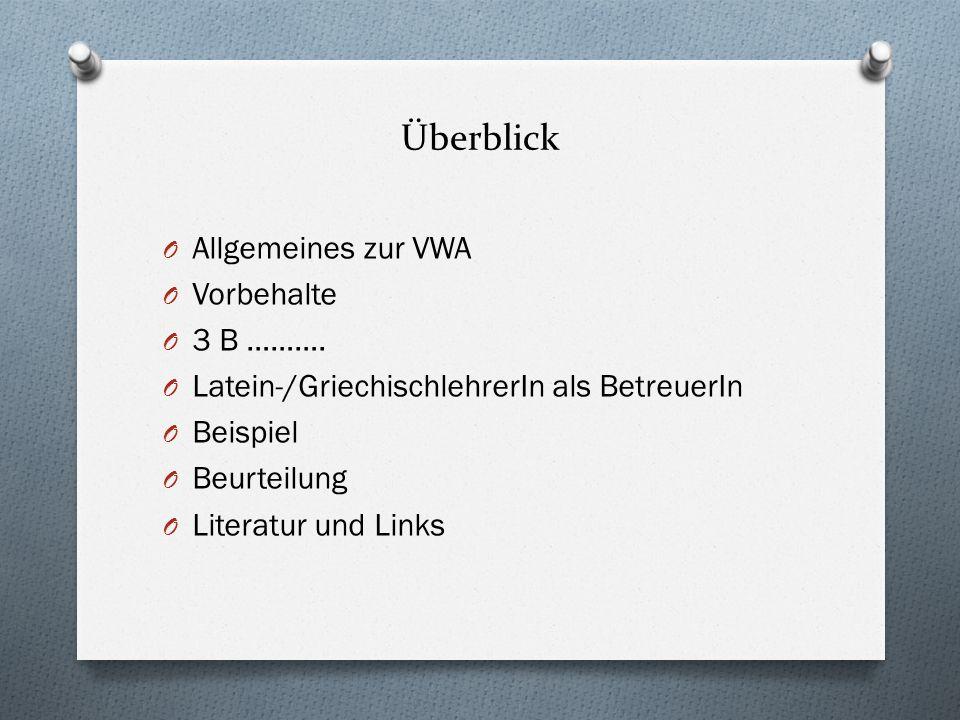 Überblick Allgemeines zur VWA Vorbehalte 3 B ……….