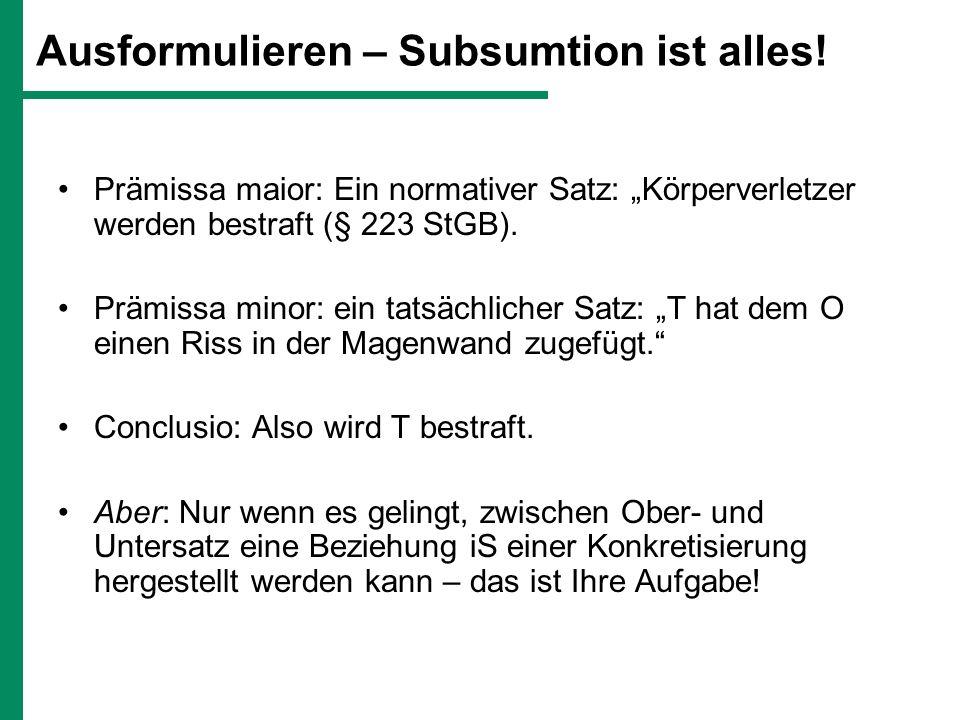 Ausformulieren – Subsumtion ist alles!