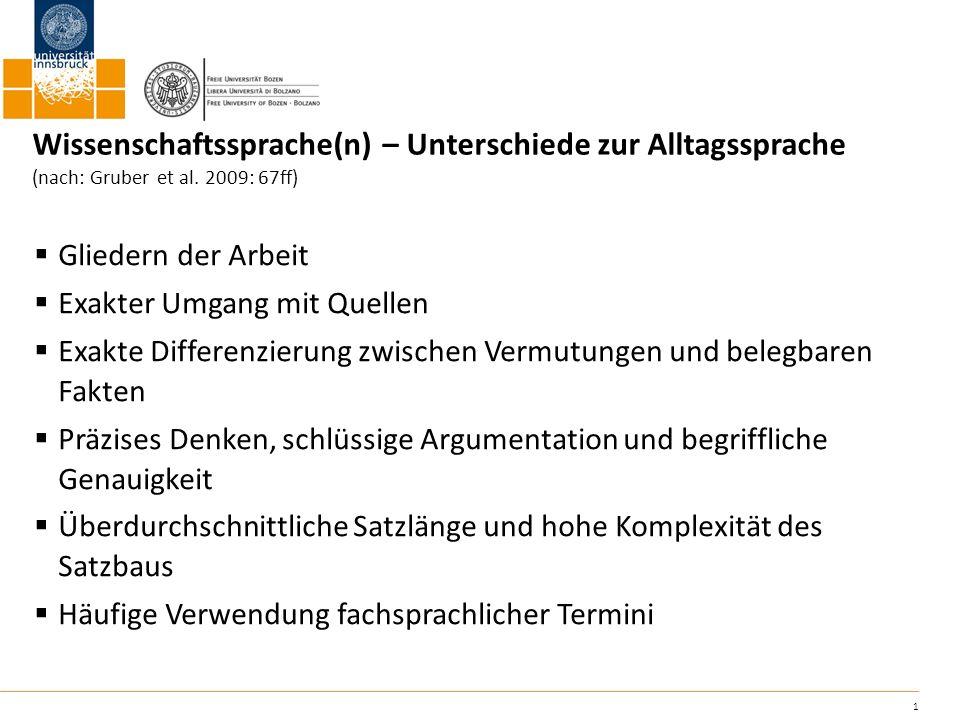 Wissenschaftssprache(n) – Unterschiede zur Alltagssprache (nach: Gruber et al. 2009: 67ff)