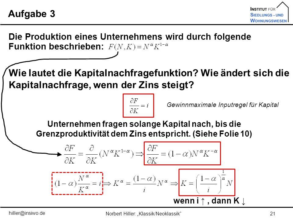 Aufgabe 3 Die Produktion eines Unternehmens wird durch folgende Funktion beschrieben: