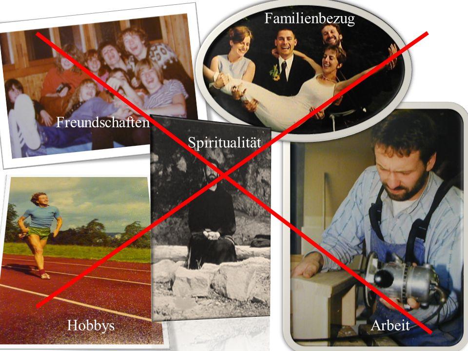Familienbezug Freundschaften Spiritualität g Hobbys Arbeit Hobbys Arbeit