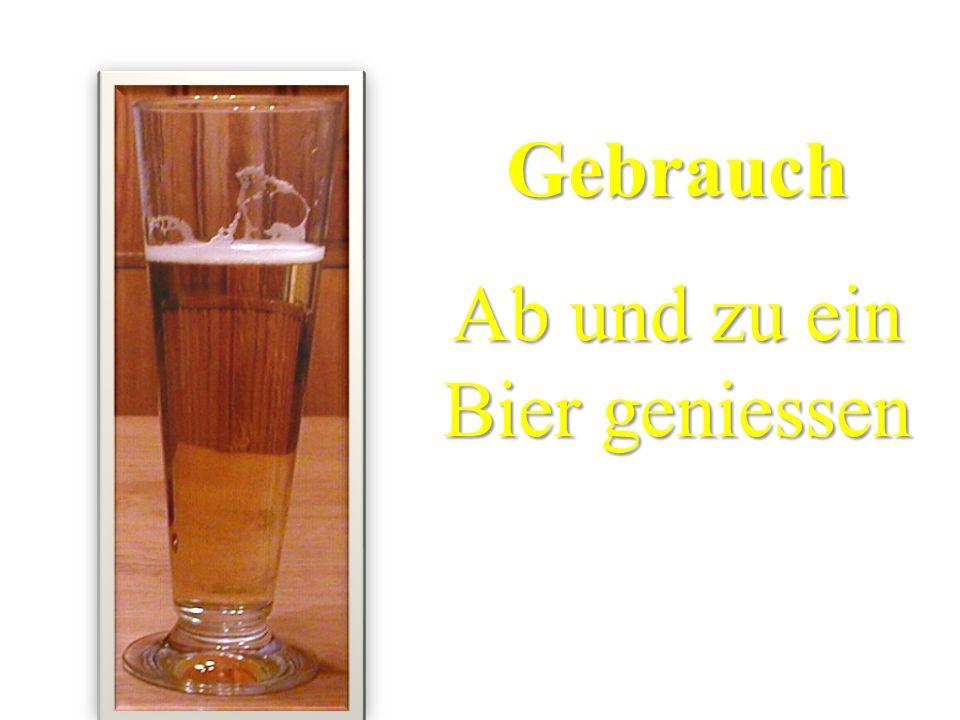 Ab und zu ein Bier geniessen